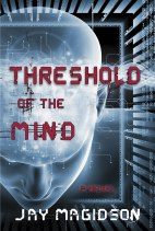 Threshold of the Mind by Jay Magidson